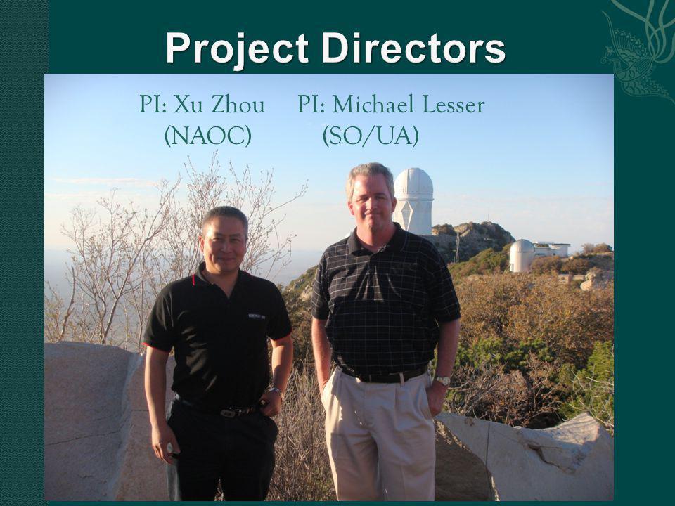 PI: Xu Zhou (NAOC) PI: Michael Lesser (SO/UA)