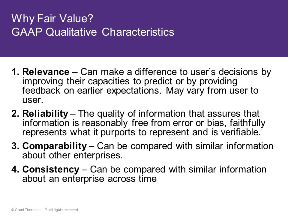 © Grant Thornton LLP.All rights reserved. Why Fair Value.