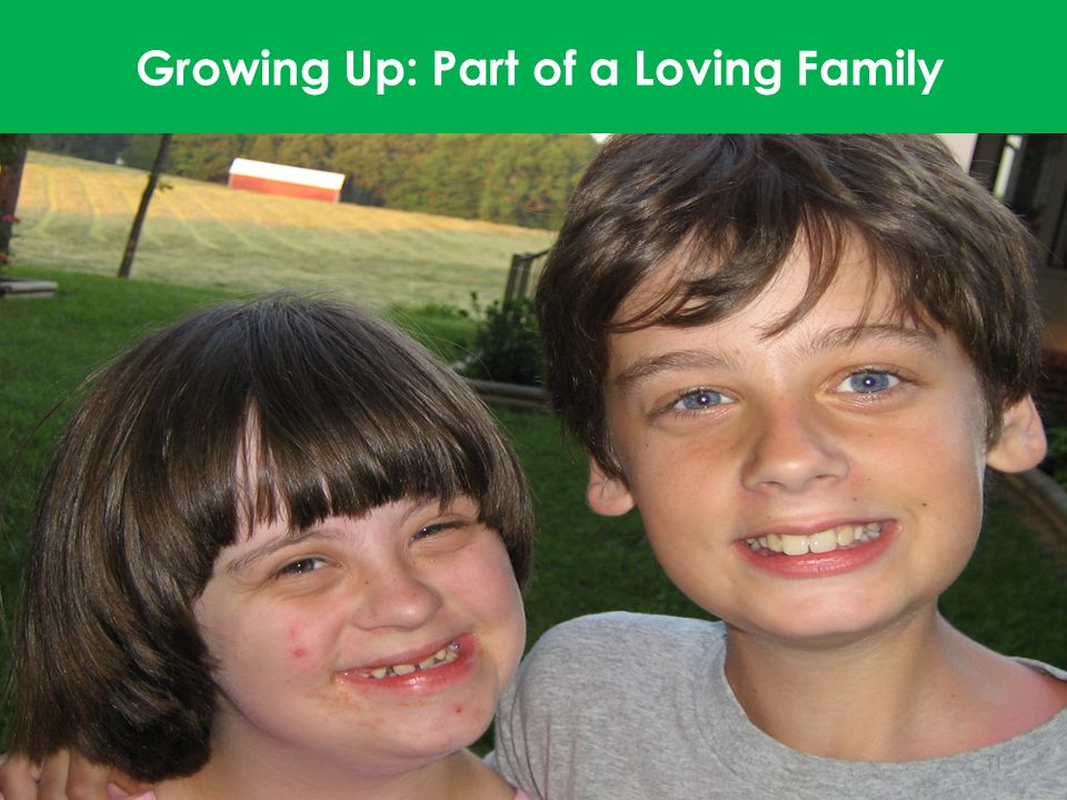 Growing Up: Part of a Loving Family 11
