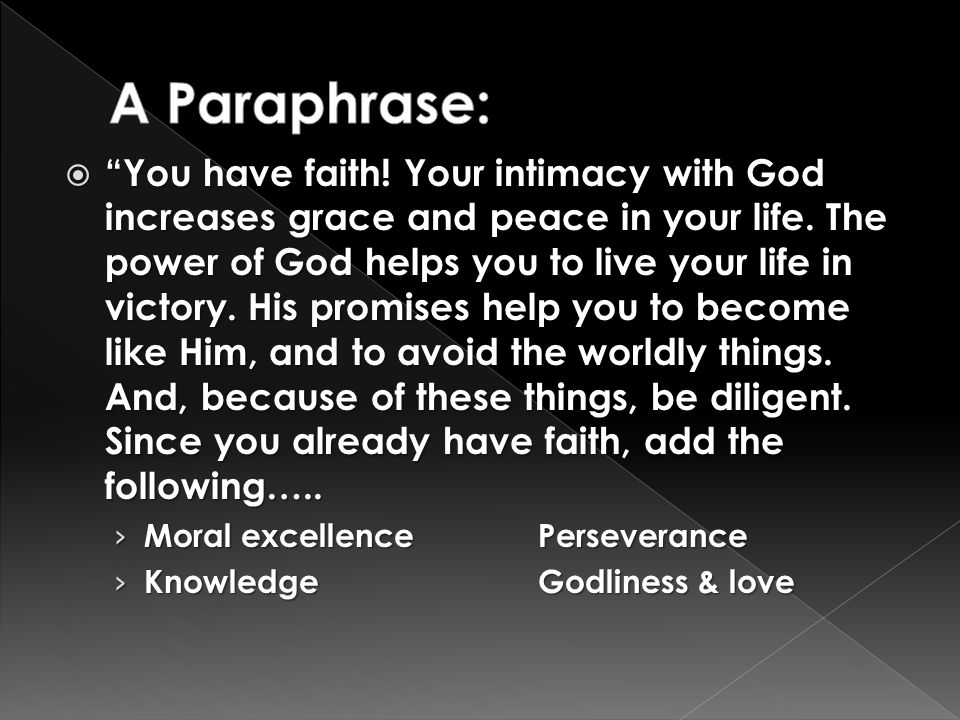 " ""You have faith! Your intimacy with God increases grace and peace in your life. The power of God helps you to live your life in victory. His promise"
