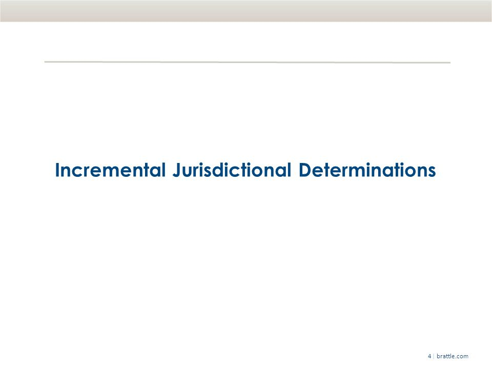| brattle.com4 Incremental Jurisdictional Determinations