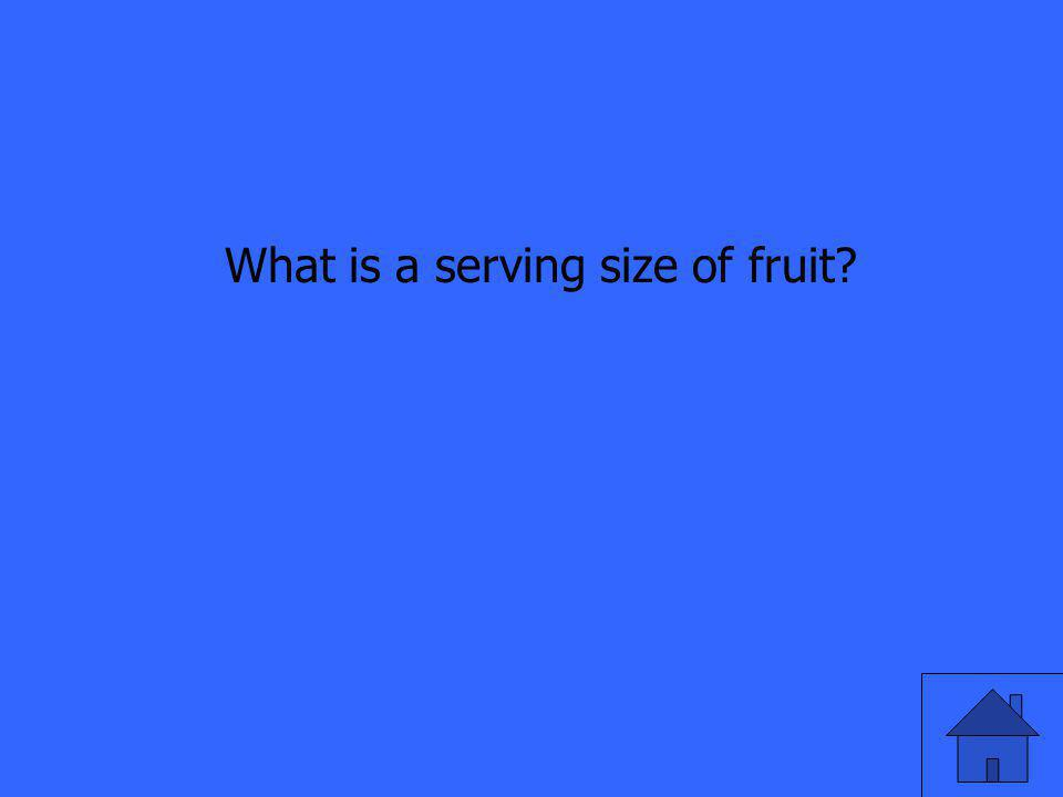 What is a serving size of fruit?