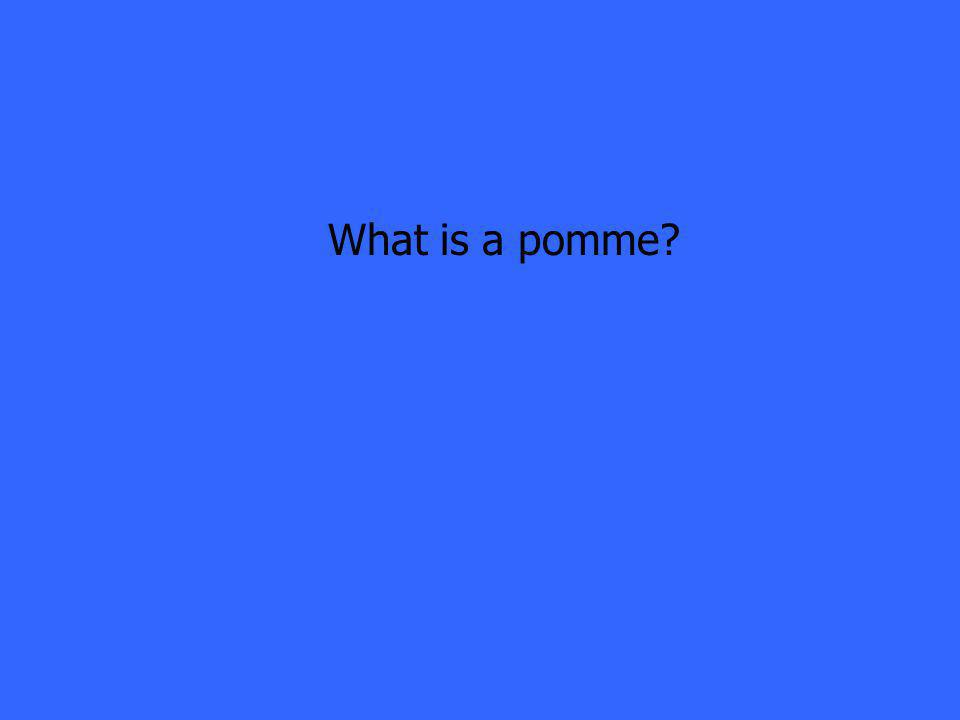 What is a pomme?