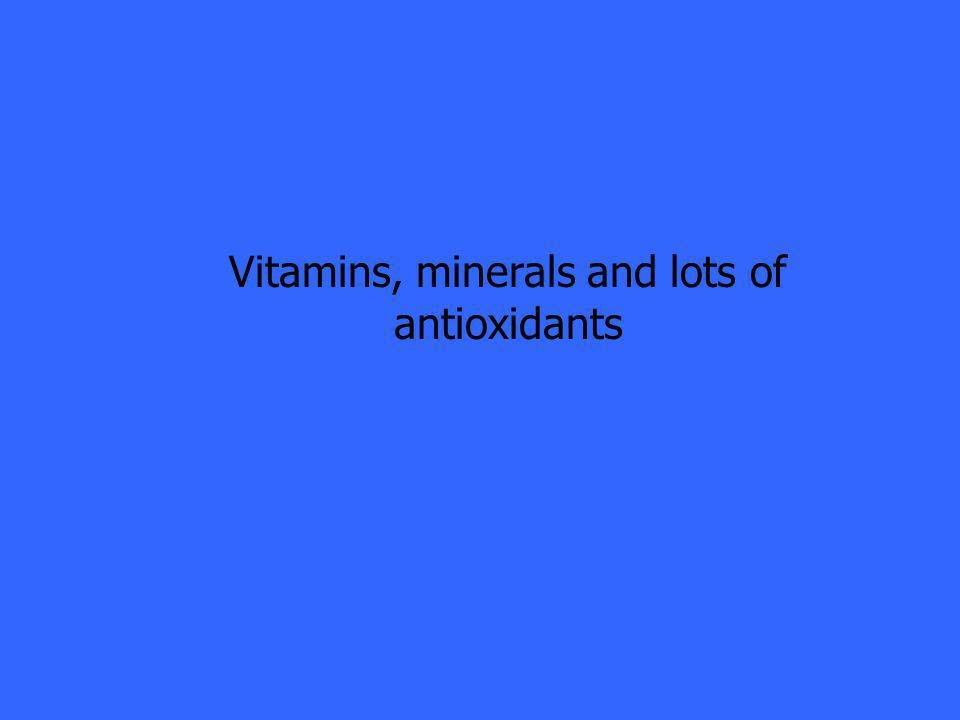 Vitamins, minerals and lots of antioxidants