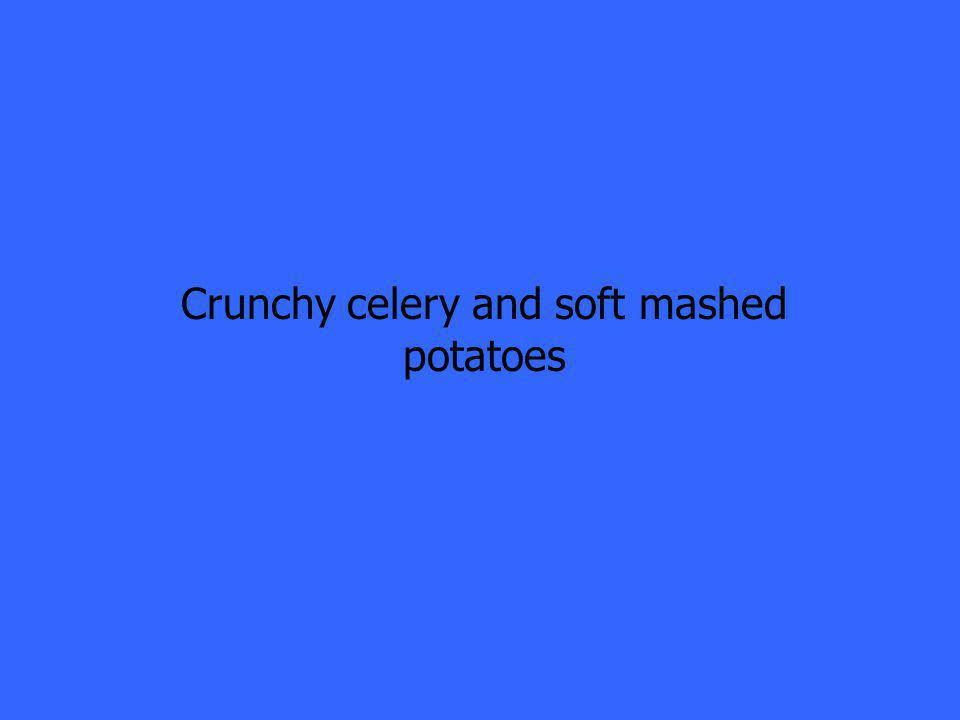 Crunchy celery and soft mashed potatoes