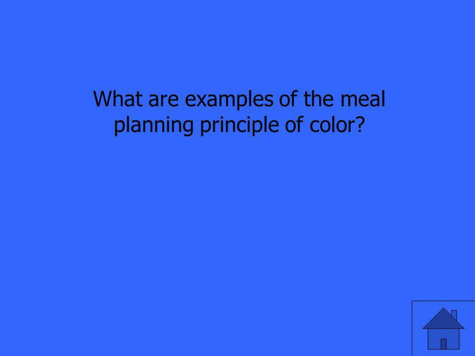 What are examples of the meal planning principle of color?