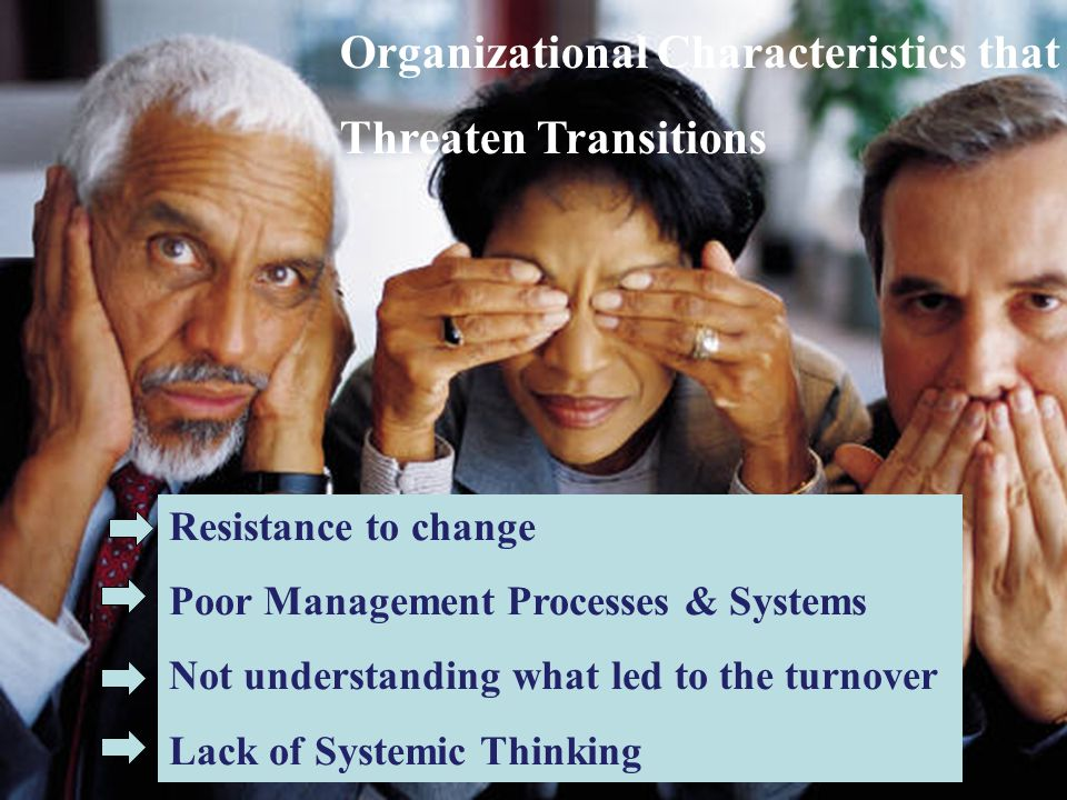 Resistance to change Poor Management Processes & Systems Not understanding what led to the turnover Lack of Systemic Thinking Organizational Character
