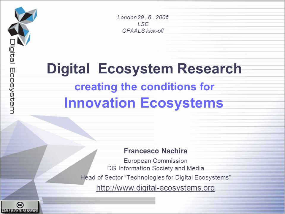 Digital Ecosystem Research creating the conditions for Innovation Ecosystems Francesco Nachira European Commission DG Information Society and Media He