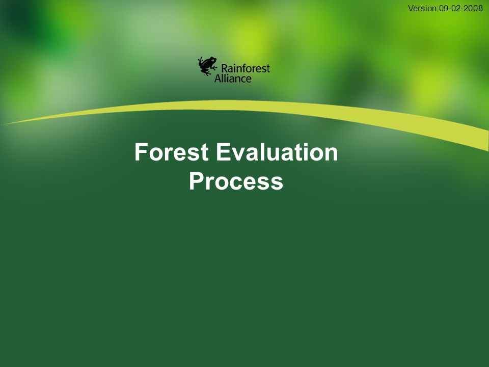 Forest Evaluation Process Version:09-02-2008