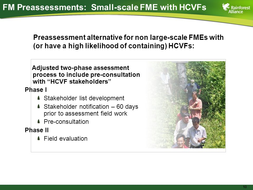 """10 FM Preassessments: Small-scale FME with HCVFs Adjusted two-phase assessment process to include pre-consultation with """"HCVF stakeholders"""" Phase I St"""