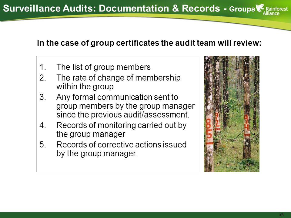 24 1.The list of group members 2.The rate of change of membership within the group 3.Any formal communication sent to group members by the group manager since the previous audit/assessment.