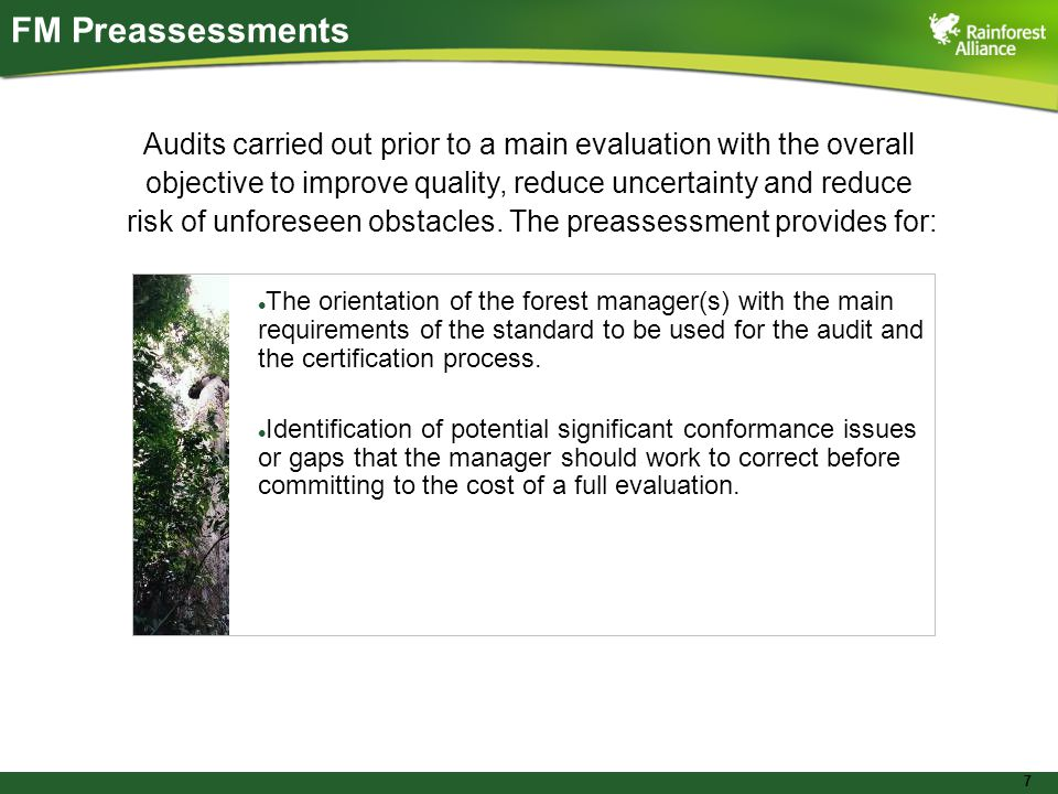 7 FM Preassessments Audits carried out prior to a main evaluation with the overall objective to improve quality, reduce uncertainty and reduce risk of