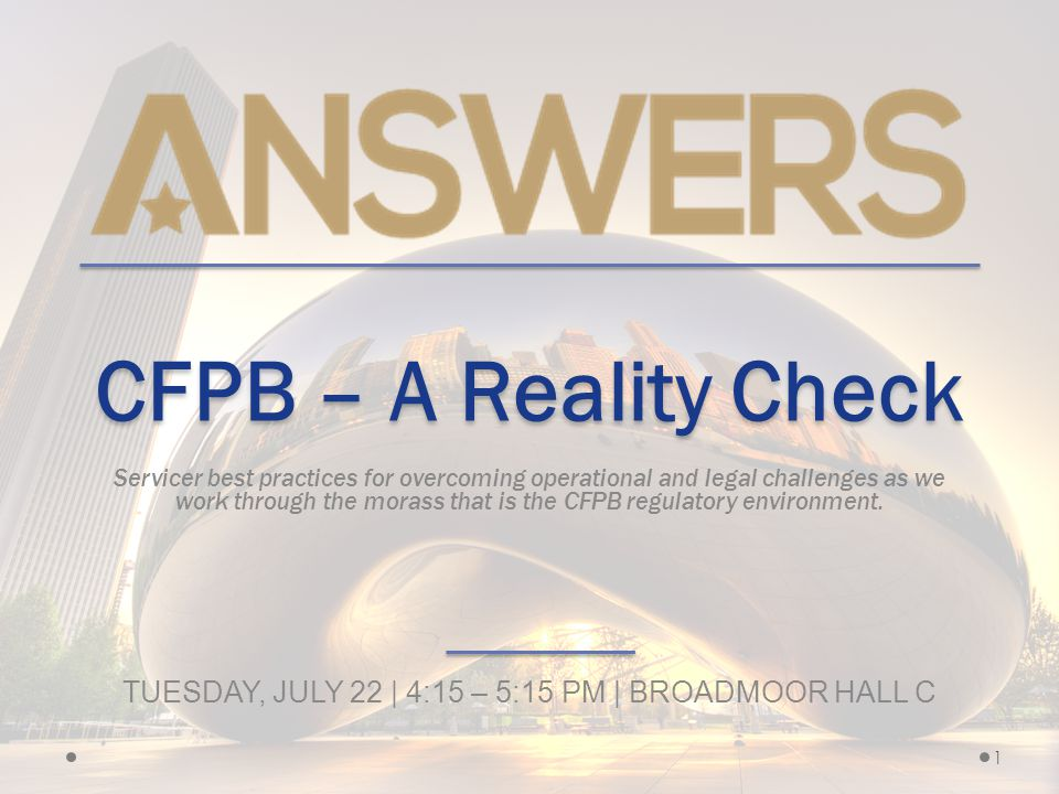 CFPB – A Reality Check Servicer best practices for overcoming operational and legal challenges as we work through the morass that is the CFPB regulatory environment.
