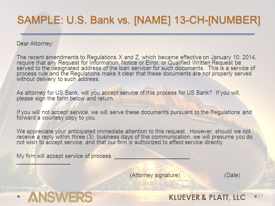 SAMPLE: U.S. Bank vs. [NAME] 13-CH-[NUMBER] Dear Attorney: The recent amendments to Regulations X and Z, which became effective on January 10, 2014, r