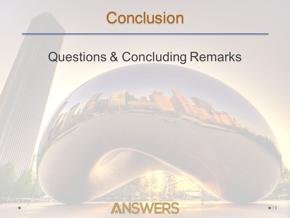 Conclusion Questions & Concluding Remarks 19