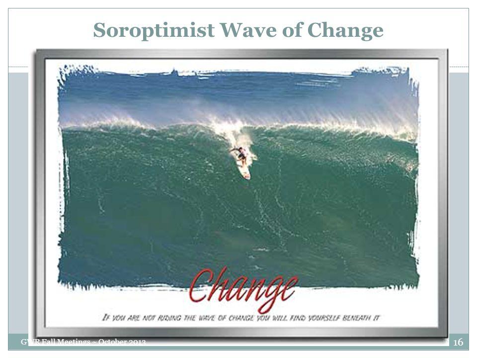 Soroptimist Wave of Change GWR Fall Meetings ~ October 2013 16