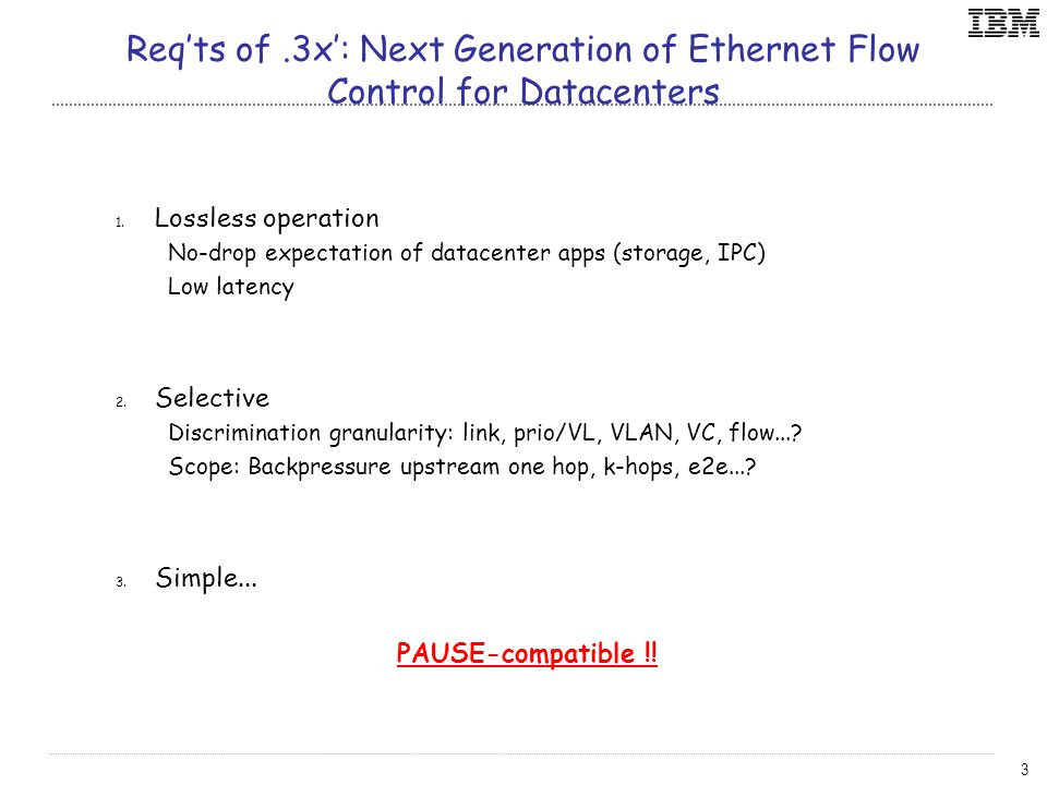 3 Req'ts of.3x': Next Generation of Ethernet Flow Control for Datacenters 1.