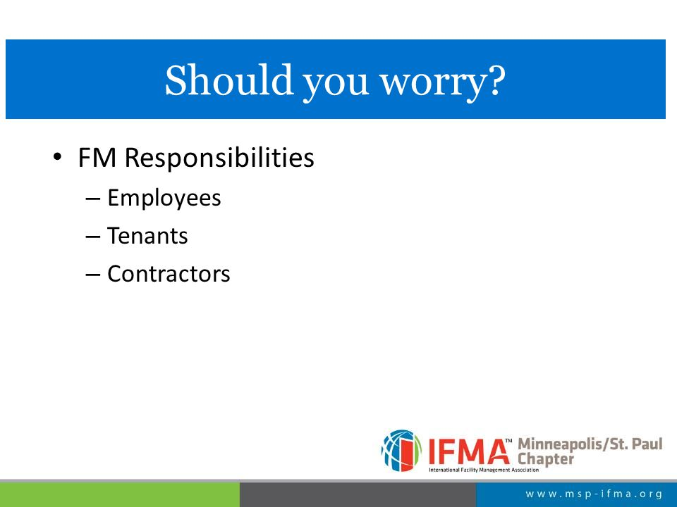 FM Responsibilities – Employees – Tenants – Contractors Should you worry