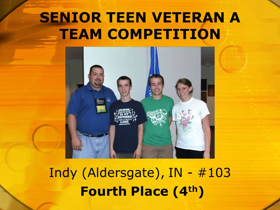 Fourth Place (4 th ) Indy (Aldersgate), IN - #103 SENIOR TEEN VETERAN A TEAM COMPETITION