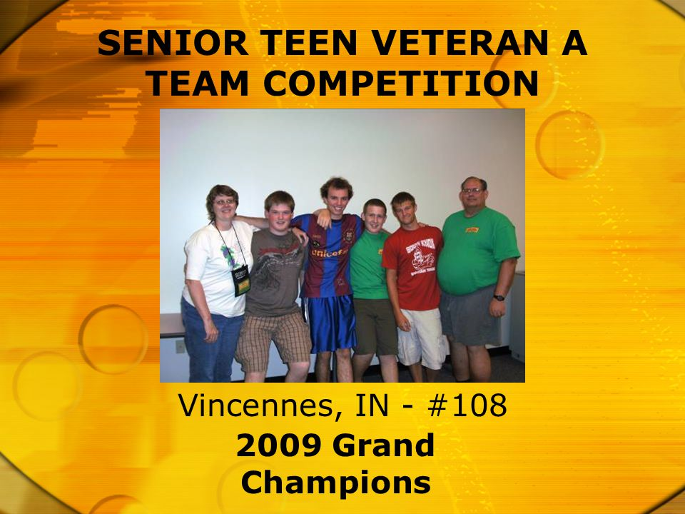 2009 Grand Champions Vincennes, IN - #108 SENIOR TEEN VETERAN A TEAM COMPETITION