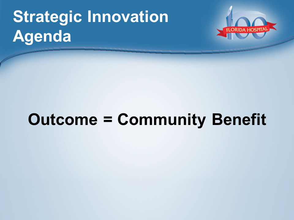Outcome = Community Benefit Strategic Innovation Agenda