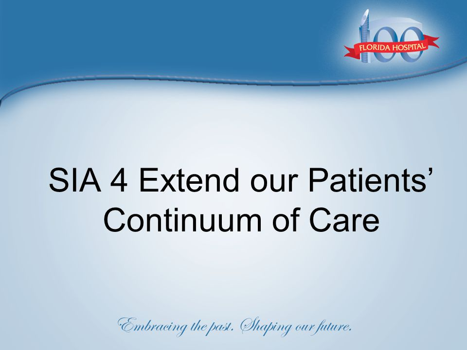 SIA 4 Extend our Patients' Continuum of Care