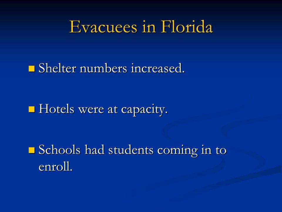 Evacuees in Florida Shelter numbers increased.Shelter numbers increased.