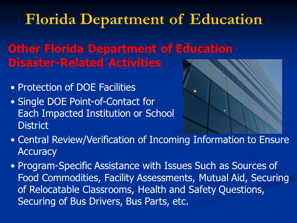 Protection of DOE Facilities Single DOE Point-of-Contact for Each Impacted Institution or School District Central Review/Verification of Incoming Information to Ensure Accuracy Program-Specific Assistance with Issues Such as Sources of Food Commodities, Facility Assessments, Mutual Aid, Securing of Relocatable Classrooms, Health and Safety Questions, Securing of Bus Drivers, Bus Parts, etc.