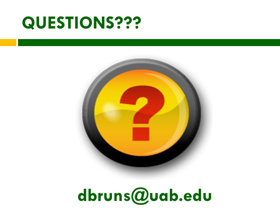 QUESTIONS dbruns@uab.edu