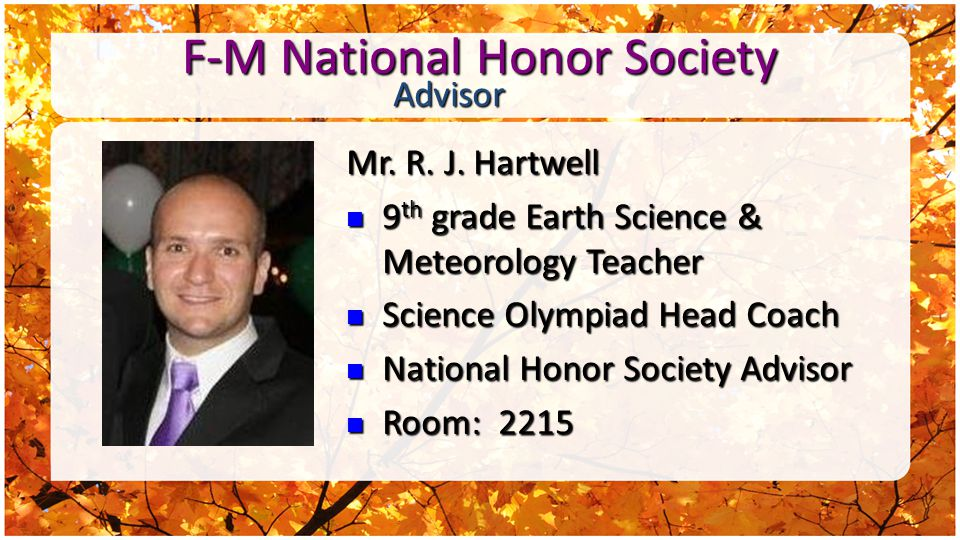 F-M National Honor Society Mr. R. J.