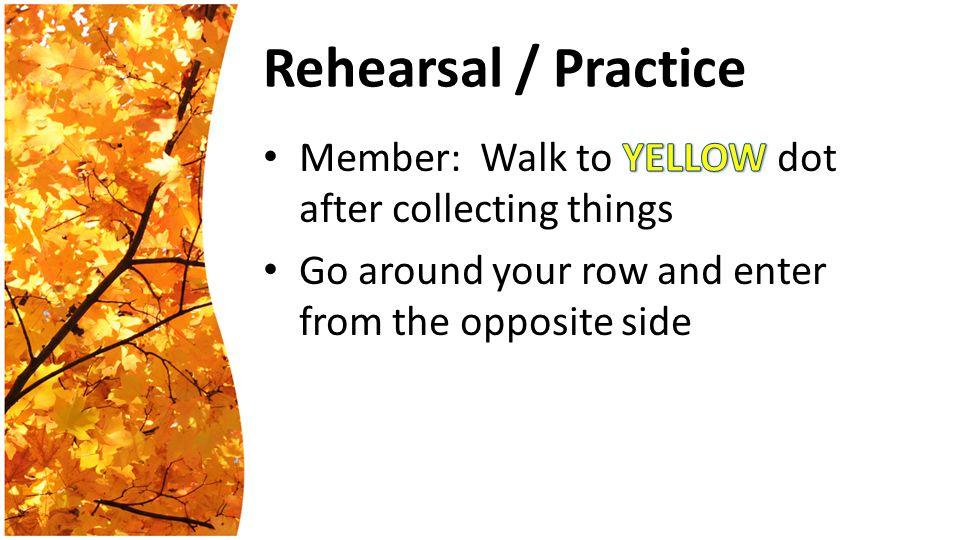 Rehearsal / Practice
