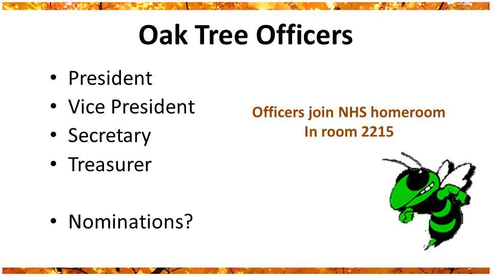 Oak Tree Officers President Vice President Secretary Treasurer Nominations.