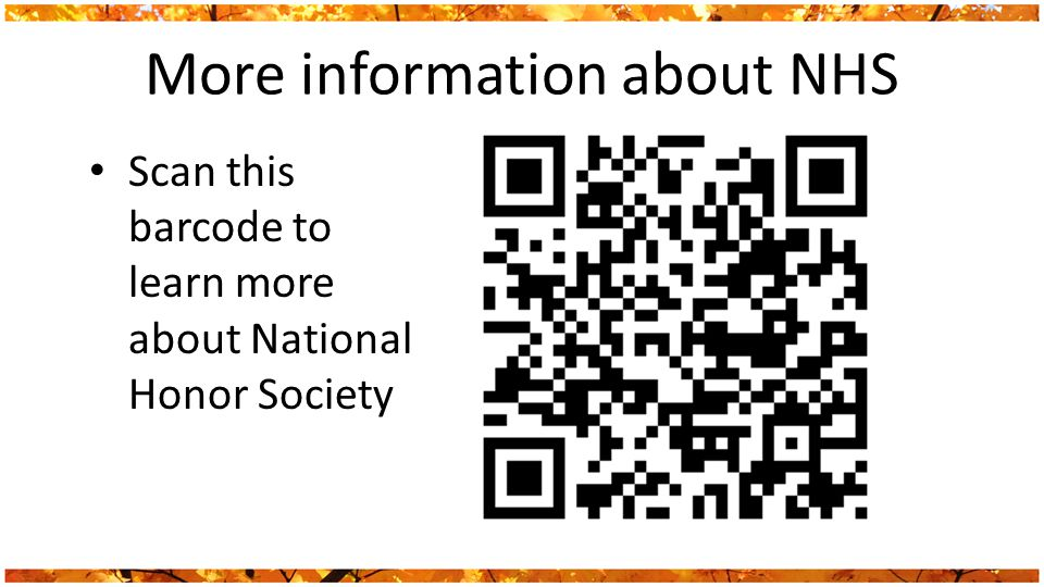 More information about NHS Scan this barcode to learn more about National Honor Society