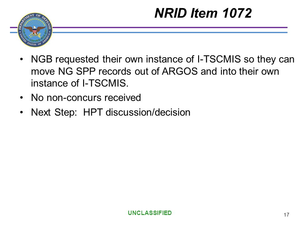UNCLASSIFIED NRID Item 1072 NGB requested their own instance of I-TSCMIS so they can move NG SPP records out of ARGOS and into their own instance of I