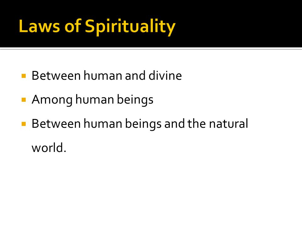  Between human and divine  Among human beings  Between human beings and the natural world.