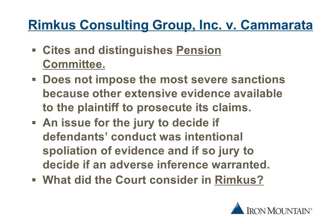 11 Rimkus Consulting Group, Inc. v. Cammarata  Cites and distinguishes Pension Committee.