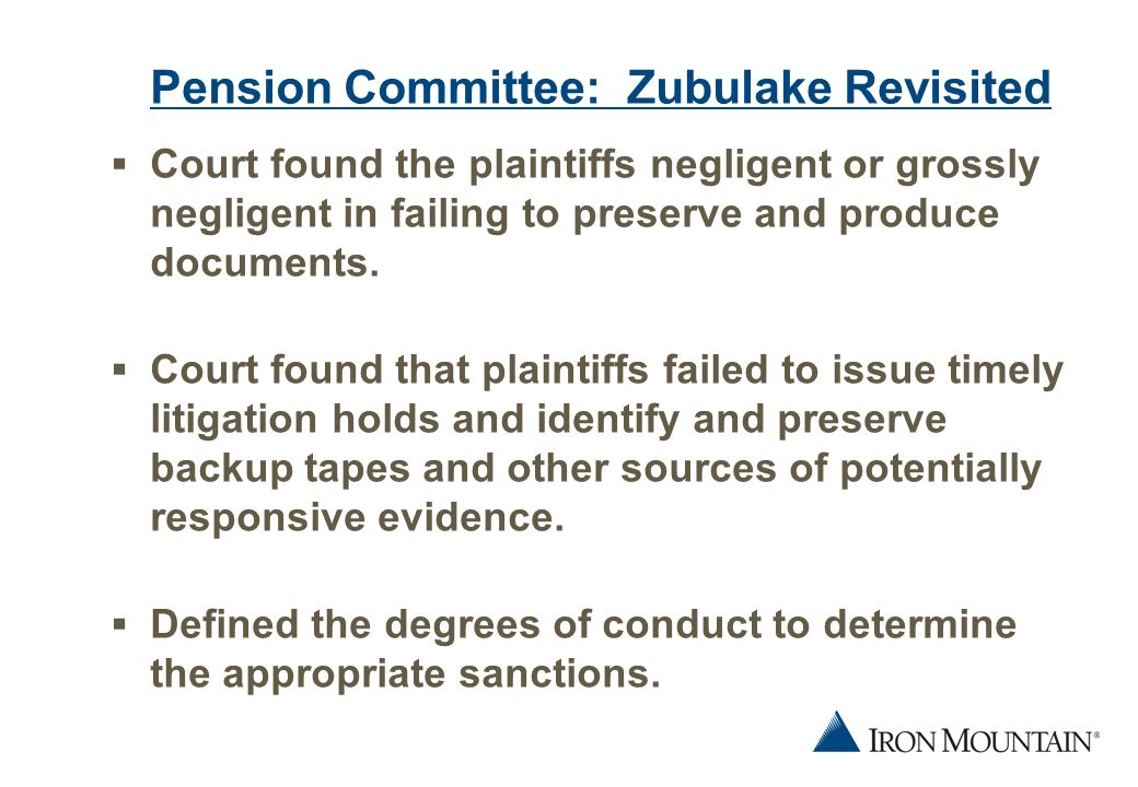 14 Rimkus Consulting Group, Inc.v. Cammarata  Why such a different approach to Pension Committee.