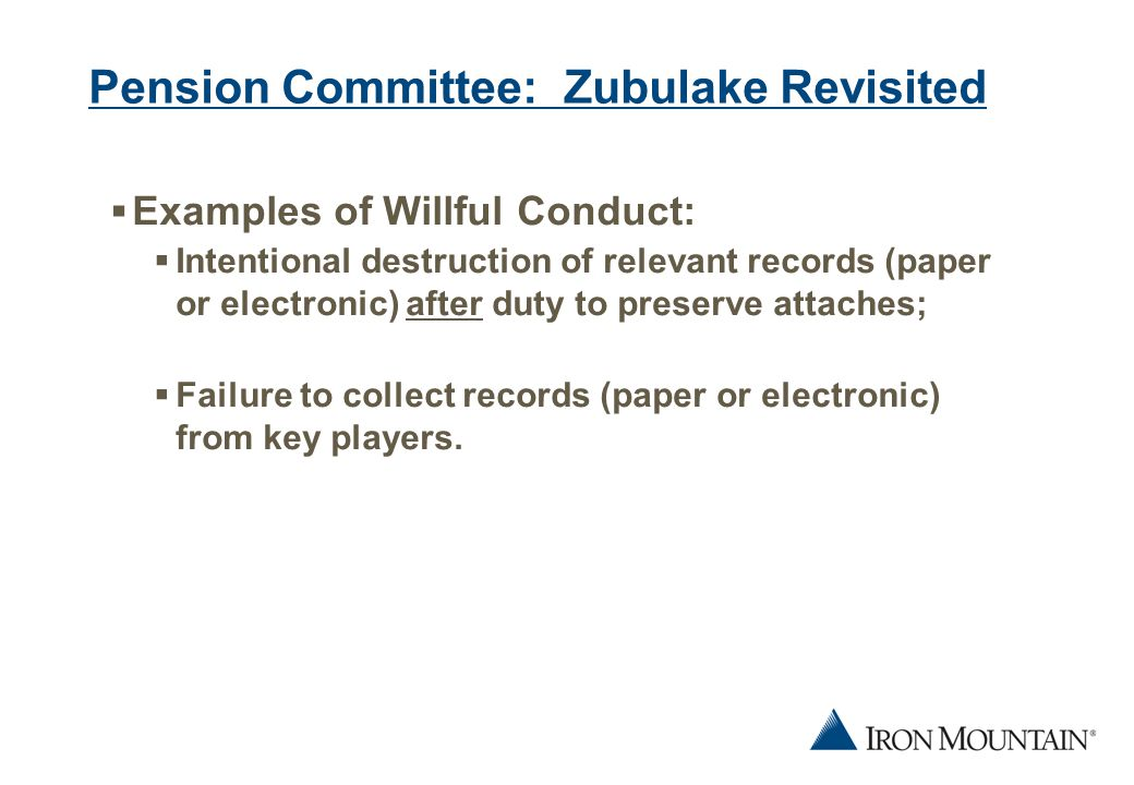 8 Pension Committee: Zubulake Revisited  Sanctions:  Further discovery;  Cost-shifting;  Fines;  Special jury instructions;  Preclusion;  Entry of default judgment or dismissal.