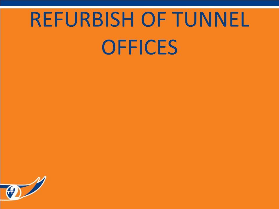 REFURBISH OF TUNNEL OFFICES