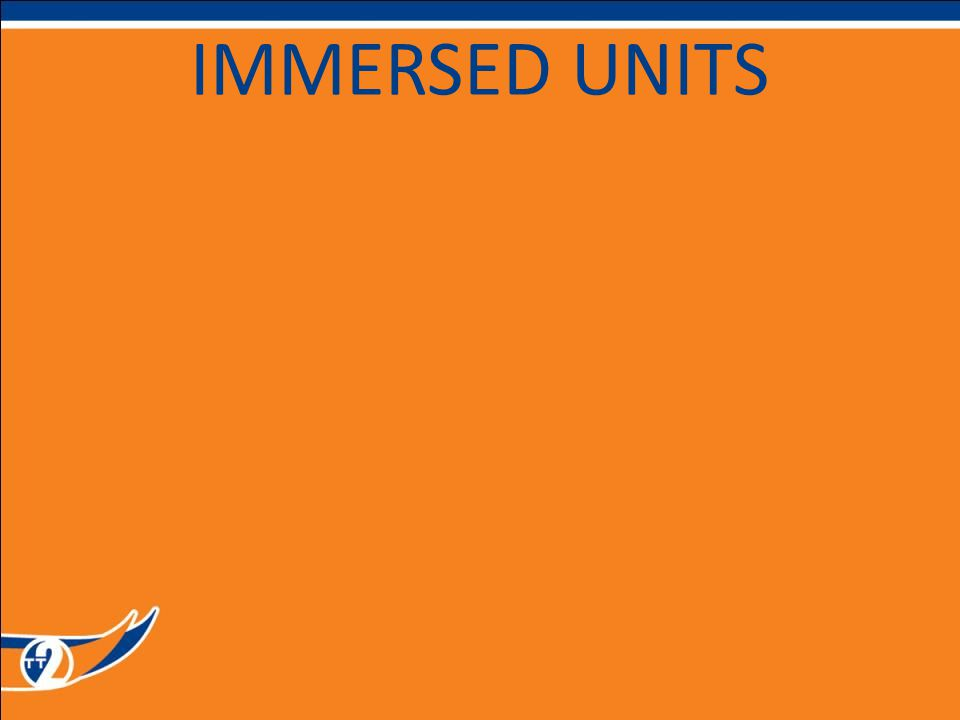 IMMERSED UNITS
