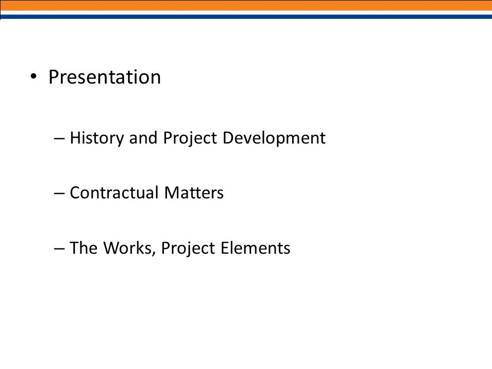 Presentation – History and Project Development – Contractual Matters – The Works, Project Elements
