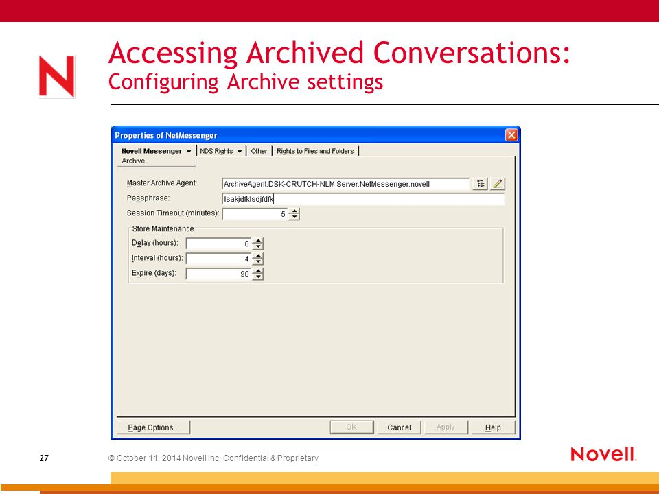 © October 11, 2014 Novell Inc, Confidential & Proprietary 27 Accessing Archived Conversations: Configuring Archive settings