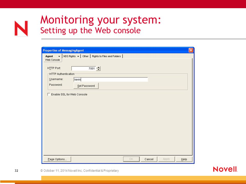 © October 11, 2014 Novell Inc, Confidential & Proprietary 32 Monitoring your system: Setting up the Web console