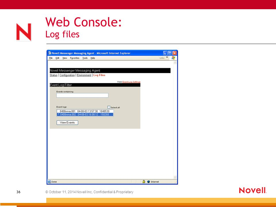 © October 11, 2014 Novell Inc, Confidential & Proprietary 36 Web Console: Log files