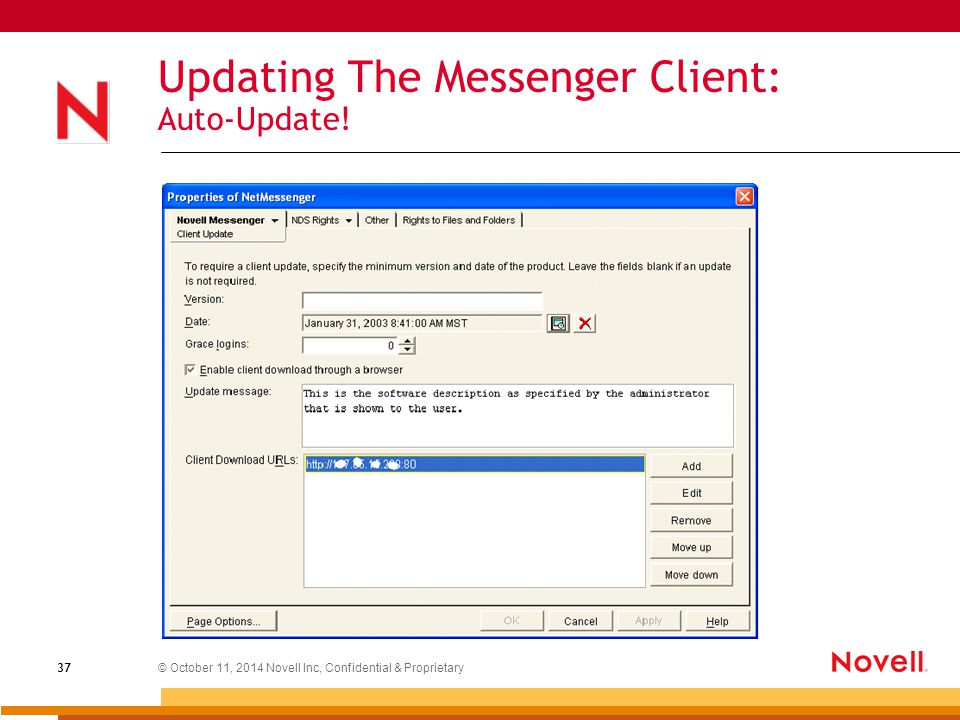 © October 11, 2014 Novell Inc, Confidential & Proprietary 37 Updating The Messenger Client: Auto-Update!