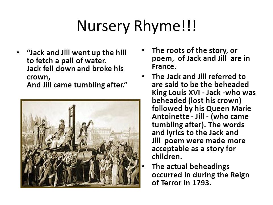 Nursery Rhyme!!. Jack and Jill went up the hill to fetch a pail of water.