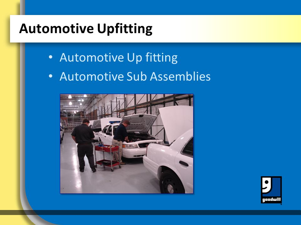 Automotive Upfitting Automotive Sub Assemblies