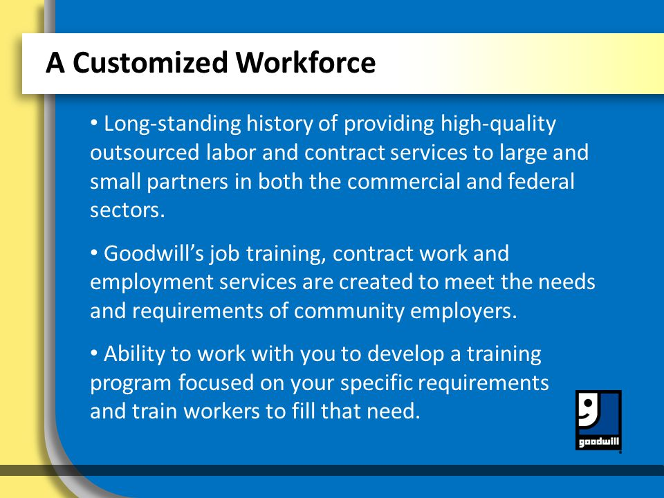 Long-standing history of providing high-quality outsourced labor and contract services to large and small partners in both the commercial and federal sectors.