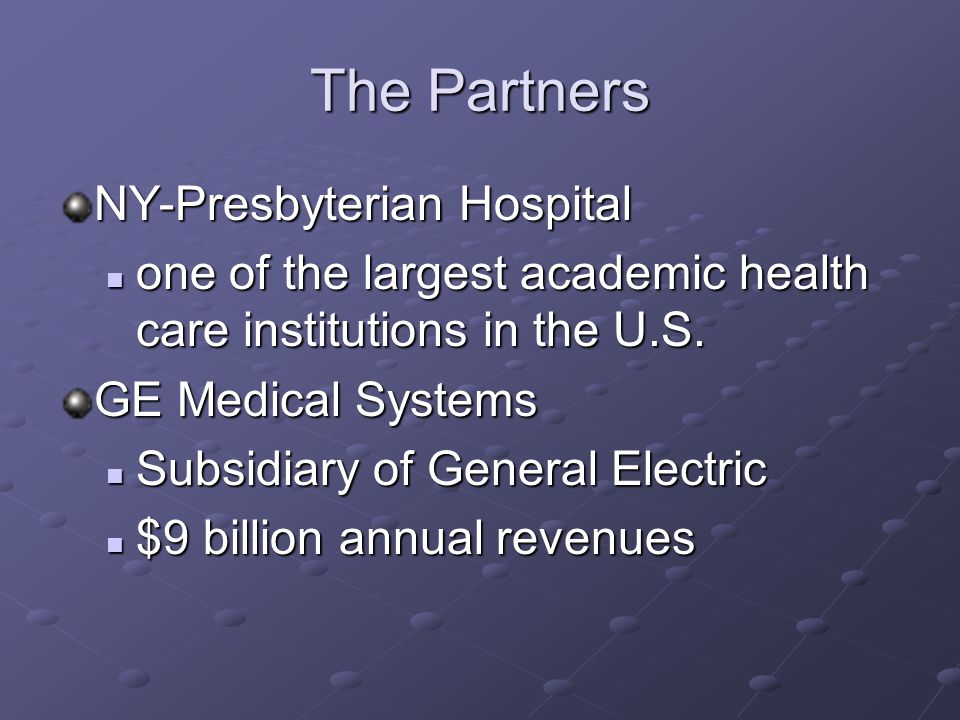 The Partners NY-Presbyterian Hospital one of the largest academic health care institutions in the U.S. one of the largest academic health care institu