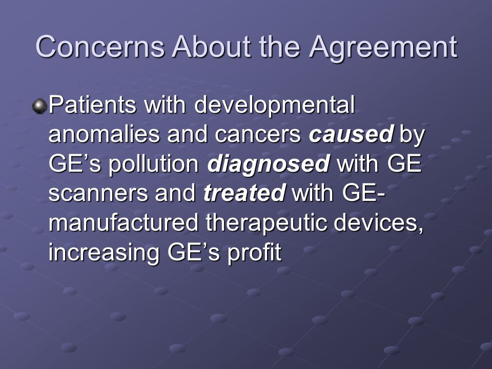 Concerns About the Agreement Patients with developmental anomalies and cancers caused by GE's pollution diagnosed with GE scanners and treated with GE